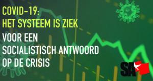 Covid-19: het systeem is ziek! Online meeting 25 april 20.00 uur: Voor een socialistisch antwoord op de crisis!