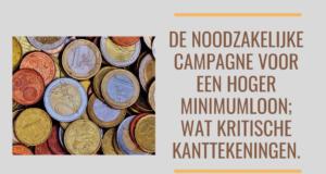 De noodzakelijke campagne voor een hoger Minimumloon; wat kritische kanttekeningen.