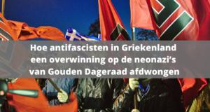 Hoe antifascisten in Griekenland een overwinning op de neonazi's van Gouden Dageraad afdwongen