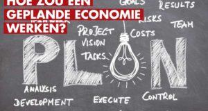 Hoe zou een geplande economie werken?