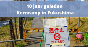 10 jaar geleden: kernramp in Fukushima