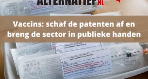 Vaccins: schaf de patenten af en breng de sector in publieke handen