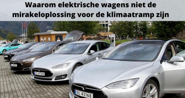 Waarom elektrische wagens niet de mirakeloplossing voor de klimaatramp zijn