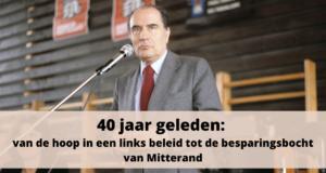 40 jaar geleden: van de hoop in een links beleid tot de besparingsbocht van Mitterand