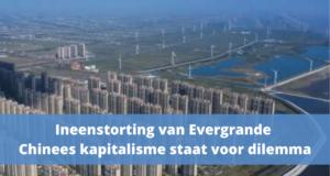 Ineenstorting van Evergrande: Chinees kapitalisme staat voor dilemma